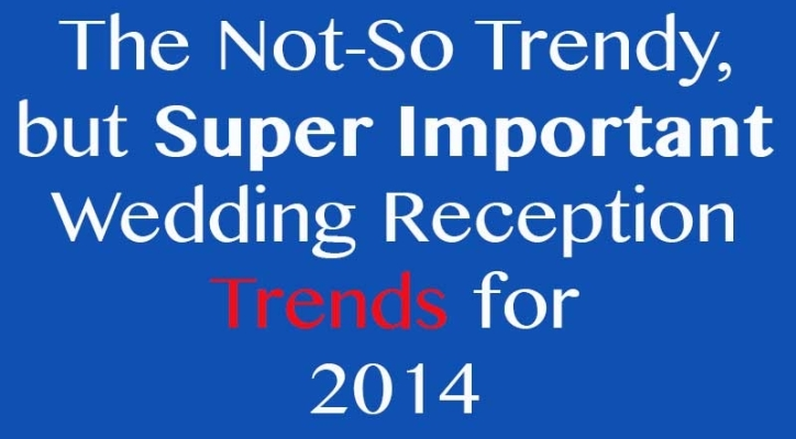 Wedding Reception Trends for 2014