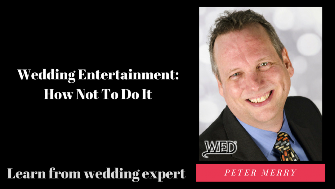 Wedding Entertainment: How Not To Do It