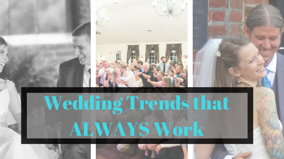 Wedding Reception Trends that ALWAYS Work